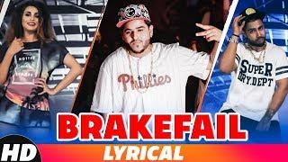 Brakefail (Lyrical) | Harnav Brar ft Sukh - E | Himanshi Khurana |Latest Punjabi Songs 2018
