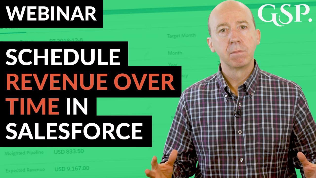 Webinar   Schedule Revenue Over Time In Salesforce