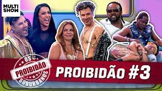 🚫 PROIBIDÃO #3   Gracy Barbosa + Xande de Pilares + Sula Miranda   Os Suburbanos   Humor Multishow