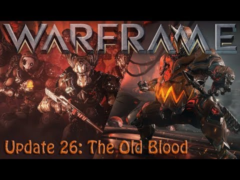 Warframe - Update 26: The Old Blood thumbnail