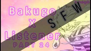 Bakugou x listener p24 ASMR My Hero Academia NON 18 VER