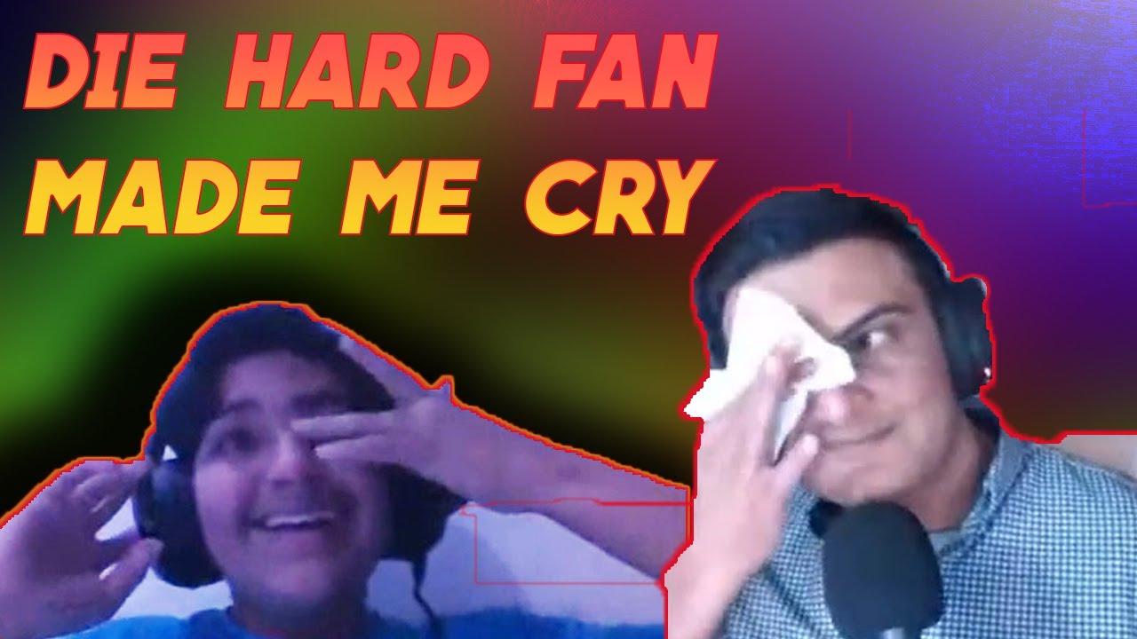DIE HARD FAN MADE US CRY