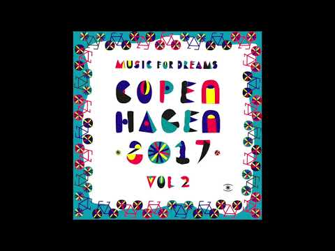 Music For Dreams Copenhagen 2017, Vol  2 - Compiled by Kenneth Bager