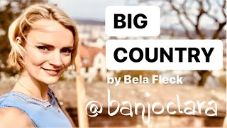 Big Country - Bela Fleck | @banjoclara