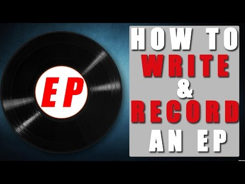 How To Write & Record An EP Episode 1