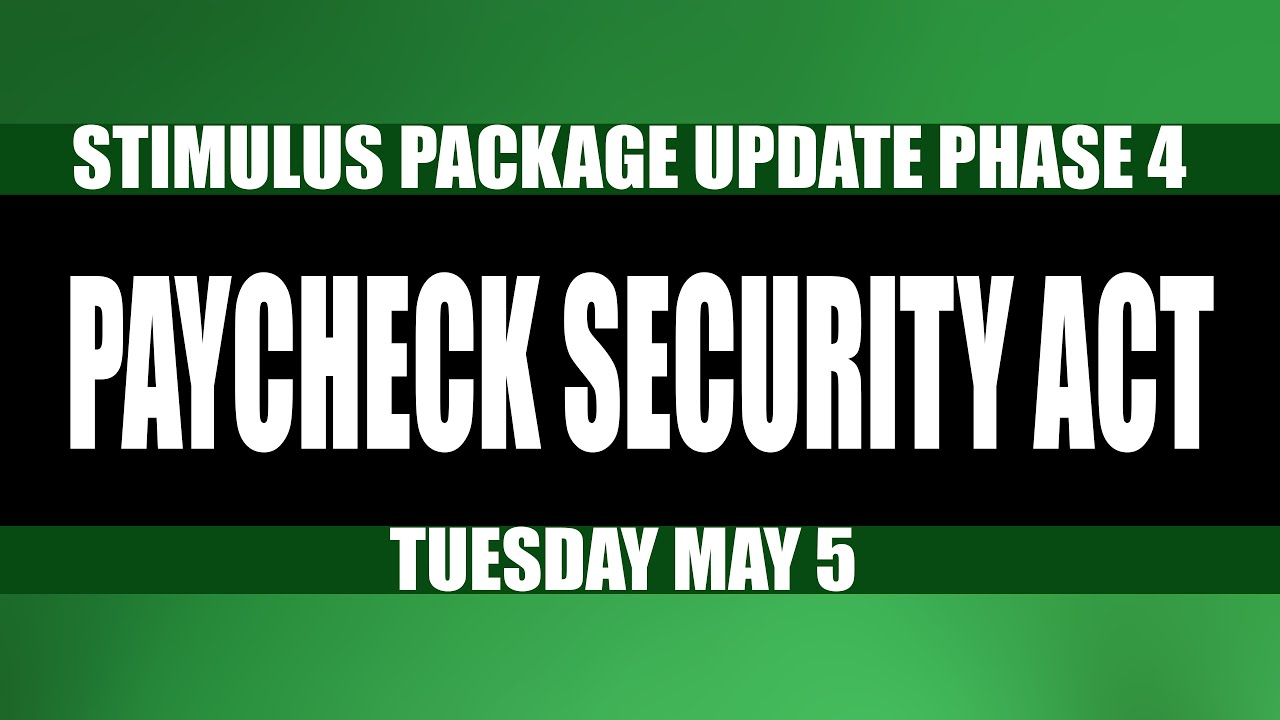 Stimulus Check and Stimulus Package Update (Phase 4): Paycheck Security Act Could This Work?