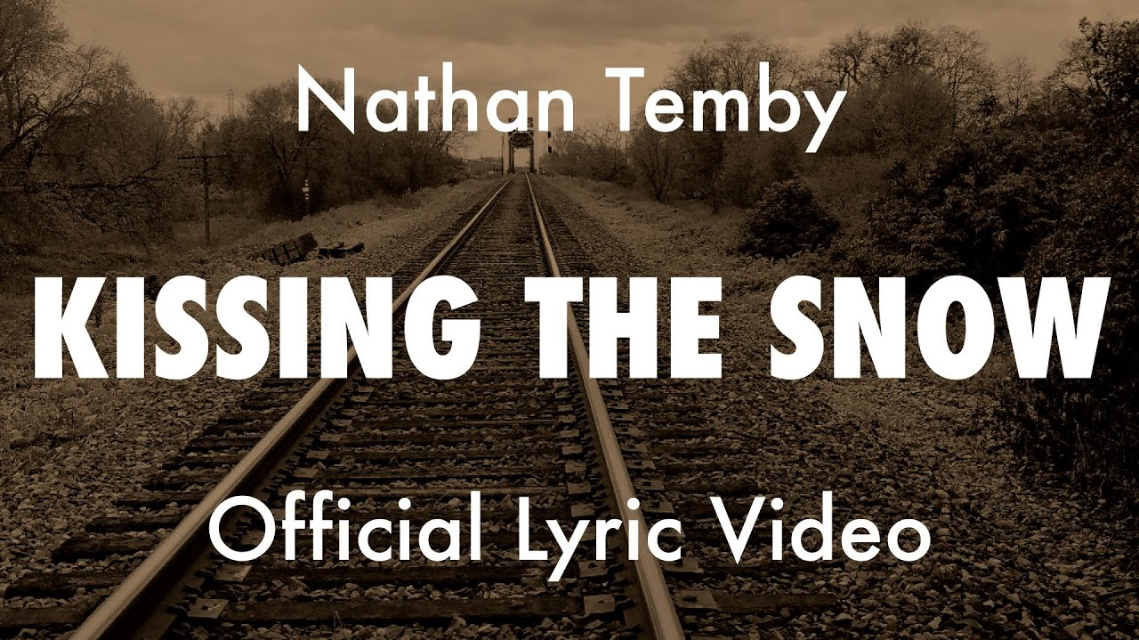Official Lyric Video - Kissing The Snow