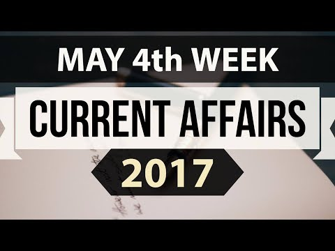 (English) May 2017 4th week part 1 current affairs - IBPS,SBI,Clerk,Police,SSC CGL,RBI,UPSC,