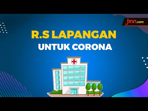 Rumah Sakit Lapangan Untuk Antisipasi Pasien Corona Membludak