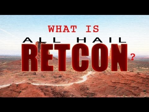 What is ALL HAIL RETCON?