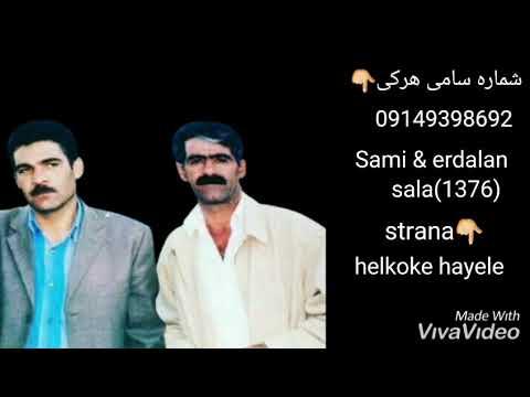 Sami Harki u Erdalan - Hel Koke hayale 6 bandi سامی هرکی و اردلان هلکوکه هیله قدیمی sala 1376 indir