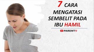 7 Cara Mengatasi Sembelit Pada Ibu Hamil (Susah Buang Air Besar Saat Hamil)