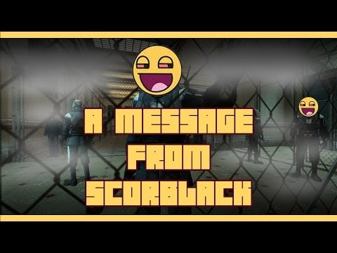 A Message from ScorBlack PART 1