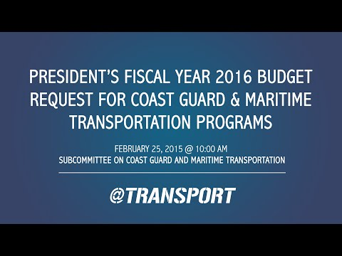 President's Fiscal Year 2016 Budget Request for Coast Guard & Maritime Transportation Programs
