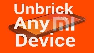 Unbrick Any Xiaomi Device [Works With All Xiaomi Device]