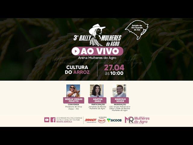 AO VIVO | 3º RALLY MULHERES DO AGRO | Cultura do Arroz