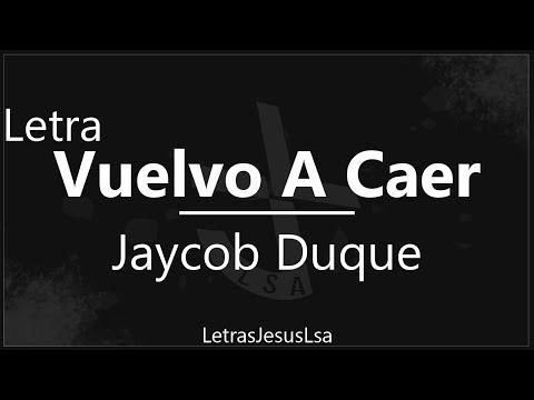 Vuelvo A Caer - Jaycob Duque  | Audio & Letra ♪ ♫