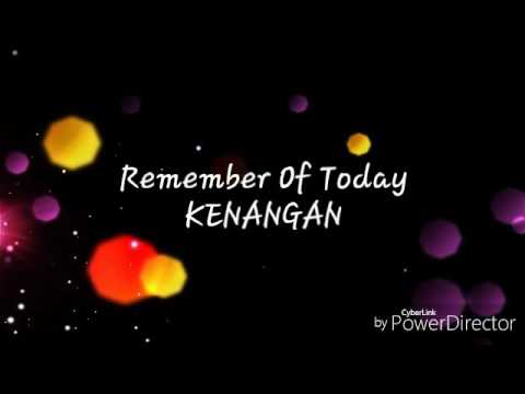 Remember Of Today-Kenangan