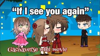 """If I see you again"" - Gachaverse mini movie/sad love story (Cancer warning!)"