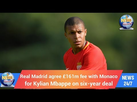 Today's World: Real Madrid agree £161m fee with Monaco for Kylian Mbappe on six-year deal