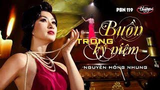Nguyễn Hồng Nhung - Buồn Trong Kỷ Niệm (Trúc Phương) PBN 119