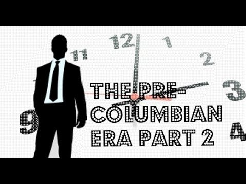American History Part 2.2 Pre-Columbian Era (Part 2)