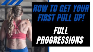 How to get your FIRST PULL UP! Progressions and more!