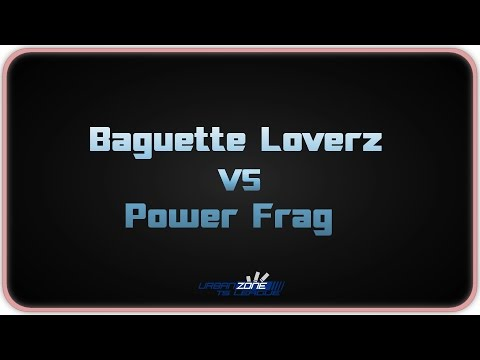 Urban Zone TS League - Power Frag vs Baguette Loverz