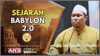 #028 | Sejarah Babylon 2.0 | Ustaz Auni Mohamad | May 2016