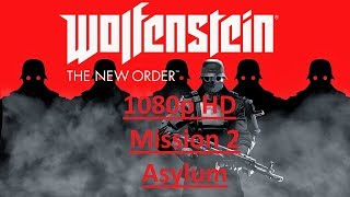 Wolfenstein The New Order Gameplay Walkthrough Part 2 - Asylum (PS4) - No Commentary