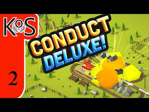 Conduct Deluxe! Ep 2: TRAIN EXPLOSIONS GALORE! - First Look - Let's Play, Gameplay, Trains!
