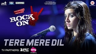 Tere Mere Dil Video Song | Rock On 2 (2016)