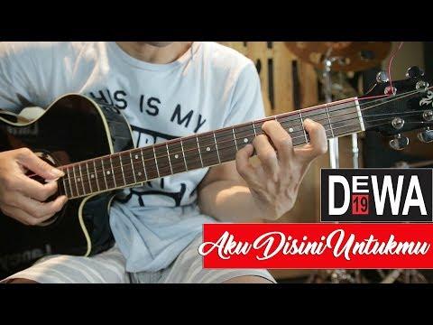 DEWA19 Aku Disini Untukmu Full Tutorial Gitar