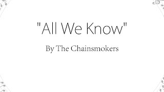 All We Know - The Chainsmokers Feat. Phoebe Ryan (Lyrics)