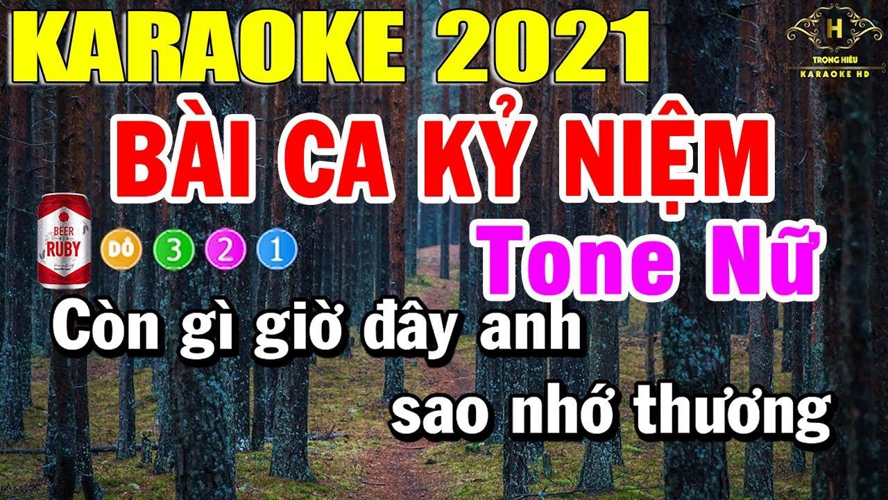 Download Bài Ca Kỷ Niệm Karaoke Tone Nữ Nhạc Sống 2021 | Trọng Hiếu