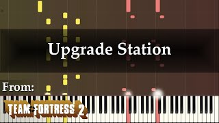 """""""Upgrade Station"""" (Piano Arrangement of Team Fortress 2 Soundtrack by Mike Morasky)"""