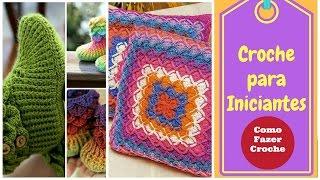 Croche para Iniciantes - Crochê para Iniciantes Passo a Passo - Curso de Croche Online