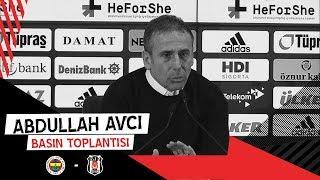 Fenerbahçe Maçı Sonrası Teknik Direktörümüz Abdullah Avcı'nın Basın Toplantısı