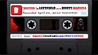 """Dusted"" by Leftfield ft Roots Manuva w Naive Guitar  # 2"