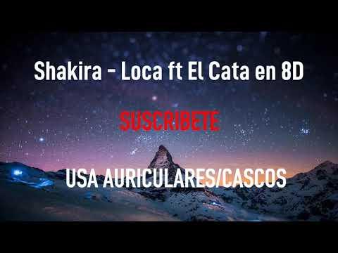 Shakira - Loca Ft El Cata | MÚSICA EN 8D