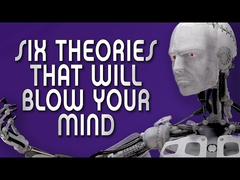 6 Theories That Will Blow Your Mind
