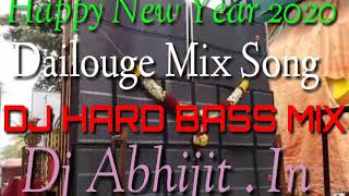Happy New Year 2020 Full Compition Dailouge Dj Mix Hard Bass Dj Abhijit In