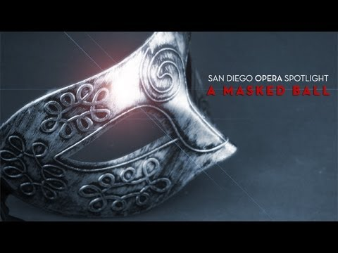 A Masked Ball - San Diego Opera Spotlight