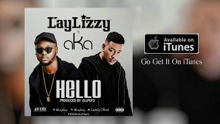 Laylizzy - Hello feat AKA (Lyric Video)