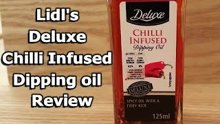 Lidl Deluxe Chilli Infused Dipping Oil review