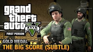 GTA 5 - Mission #75 - The Big Score (Subtle Approach) [First Person Gold Medal Guide - PS4] thumbnail