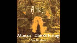 "Alunah ""The Offering"""
