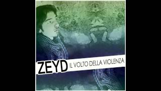 Zeyd - Il volto della violenza (mix by EdoBass)