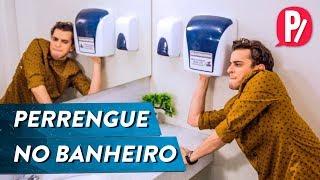 PERRENGUE NO BANHEIRO | PARAFERNALHA
