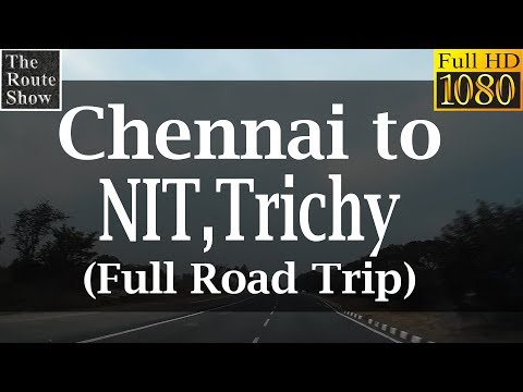 Drive to National Institute of Technology, Tiruchirappalli(NIT, Trichy) from Chennai|Full Road Trip